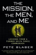The Mission, The Men, and Me ebook by Pete Blaber