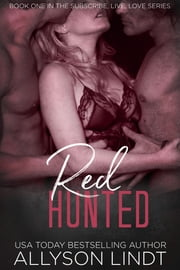 Red Hunted - A Ménage Romance Duet ebook by Allyson Lindt