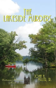 The Lakeside Murders ebook by John A. Miller, Jr.