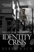 Identity Crisis ebook by Debbi Mack