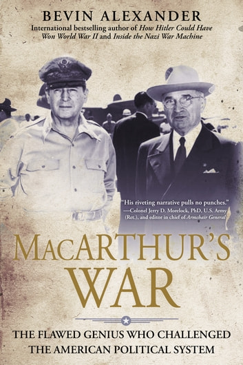 Macarthur's War - The Flawed Genius Who Challenged The American ebook by Bevin Alexander