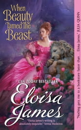 When Beauty Tamed the Beast ebook by Eloisa James