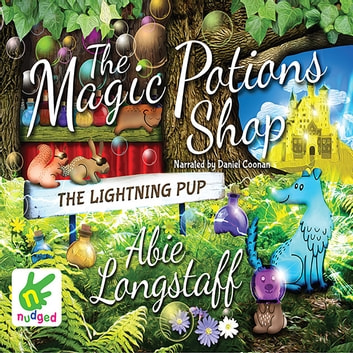 The Magic Potions Shop: The Lightning Pup audiobook by Abie Longstaff