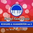 Rodgers and Hammerstein - Part 2 audiobook by Wink Martindale