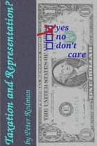 Taxation and Representation? ebook by Peter Rodman