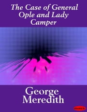 The Case of General Ople and Lady Camper ebook by George Meredith