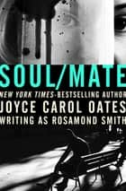 Soul/Mate ebook by Joyce Carol Oates