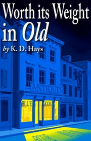 Worth its Weight in Old ebook by K. D. Hays