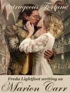 Outrageous Fortune ebook by Freda Lightfoot