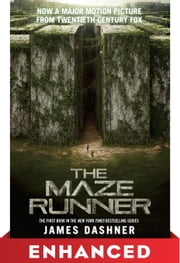 The Maze Runner: Enhanced Movie Tie-in Edition eBook by James Dashner