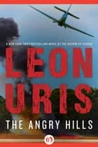 The Angry Hills ebook by Leon Uris