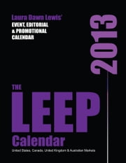2013 LEEP Calendar: Lewis' Event, Editorial & Promotional Calendar ebook by Laura D Lewis