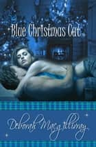 Blue Christmas Cat ebook by Deborah MacGillivray