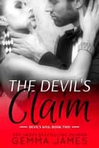 The Devil's Claim - Devil's Kiss, #2 ebook by Gemma James