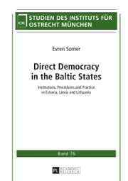 Direct Democracy in the Baltic States - Institutions, Procedures and Practice in Estonia, Latvia and Lithuania ebook by Evren Somer
