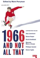 1966 And Not All That ebook by Mark Perryman