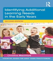 Identifying Additional Learning Needs in the Early Years ebook by Christine Macintyre