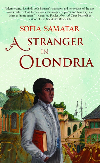 A Stranger in Olondria - a novel ebook by Sofia Samatar