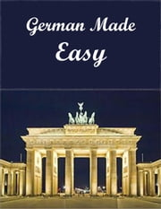 German Made Easy ebook by Charlotte Ann Parker