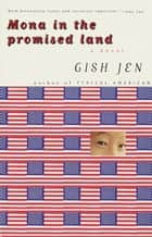 Mona in the Promised Land ebook by Gish Jen
