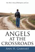 Angels at the Crossroads ebook by Ann H. Gabhart