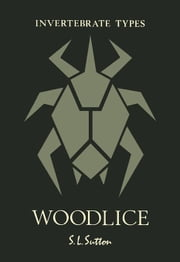 Woodlice ebook by Sutton, S.