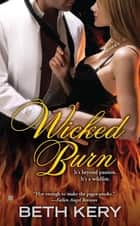 Wicked Burn ebook by Beth Kery