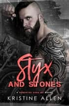 Styx and Stones - Demented Sons MC Texas, #1 ebook by Kristine Allen