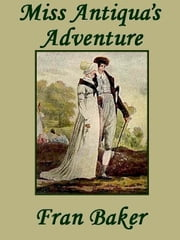 Miss Antiqua's Adventure ebook by Fran Baker