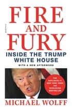 Fire and Fury - Inside the Trump White House e-kirjat by Michael Wolff