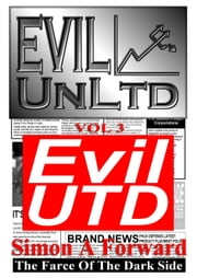 Evil UnLtd Vol 3: EVIL UTD ebook by Simon Forward
