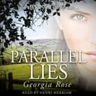 Parallel Lies - You think you know me... audiobook by Georgia Rose