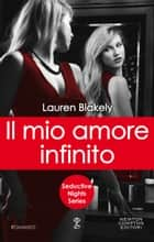 Il mio amore infinito ebook by Lauren Blakely