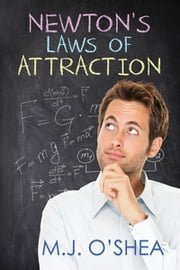 Newton's Laws of Attraction ebook by M.J. O'Shea
