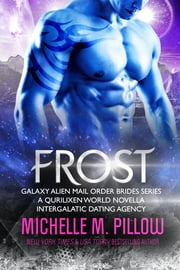 Frost - A Qurilixen World Novella: Intergalactic Dating Agency ebook by Michelle M. Pillow