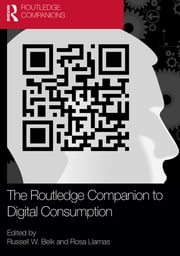 The Routledge Companion to Digital Consumption ebook by Russell W. Belk,Rosa Llamas