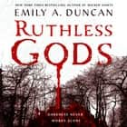 Ruthless Gods - A Novel audiobook by Emily A. Duncan