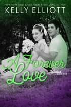 A Forever Love ebook by Kelly Elliott