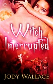 Witch Interrupted ebook by Jody Wallace