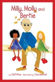 Milly, Molly and Bertie ebook by Gil Pittar, Chris Morrell