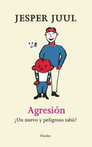 Agresión - ¿Un nuevo y peligroso tabú? ebook by Kobo.Web.Store.Products.Fields.ContributorFieldViewModel