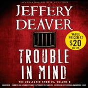 Trouble in Mind - The Collected Stories, Volume 3 audiobook by Jeffery Deaver
