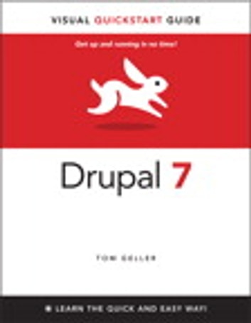 Drupal 7 - Visual QuickStart Guide ebook by Tom Geller