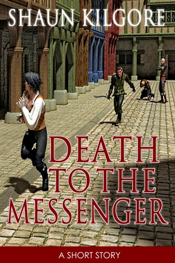 Death To The Messenger ebook by Shaun Kilgore