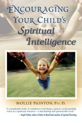 Encouraging Your Child's Spiritual Intelligence ebook by Mollie Painton