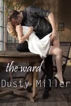 The Ward ebook by Constance 'Dusty' Miller