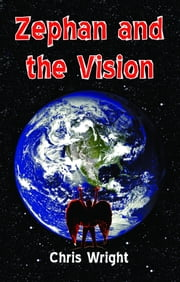 Zephan and the Vision ebook by Chris Wright