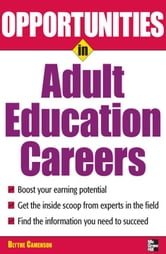 Opportunities in Adult Education ebook by Camenson, Blythe
