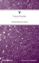 Heartbreak Hero ebook by Frances Housden