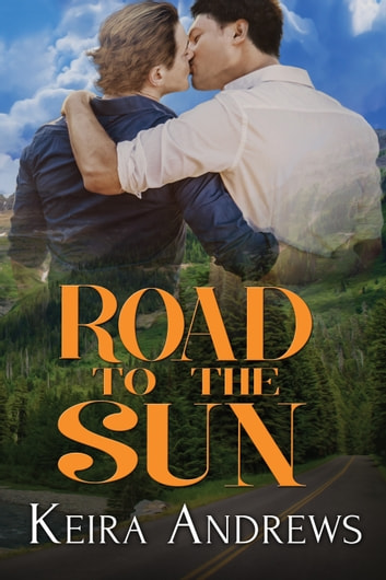 Road to the Sun ebook by Keira Andrews